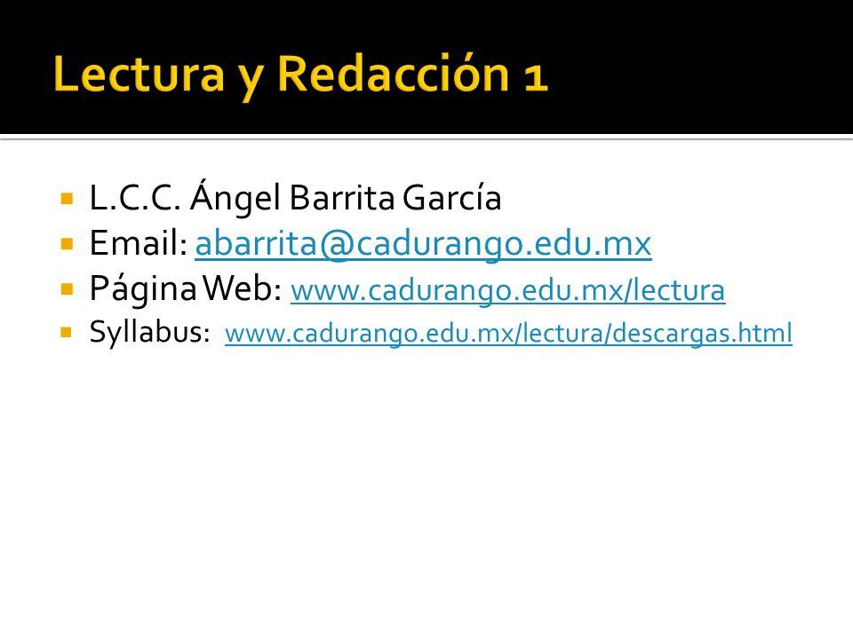 Lectura y Redacción 1 L.C.C. Ángel Barrita García