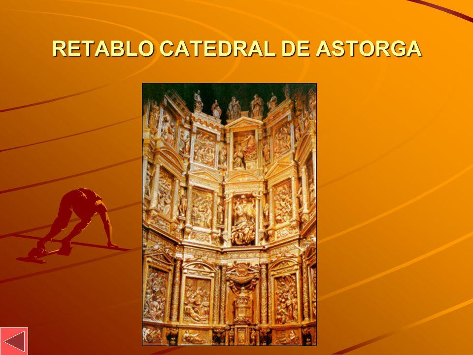 RETABLO CATEDRAL DE ASTORGA