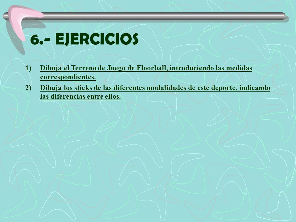 6.- EJERCICIOS Dibuja el Terreno de Juego de Floorball, introduciendo las medidas correspondientes.