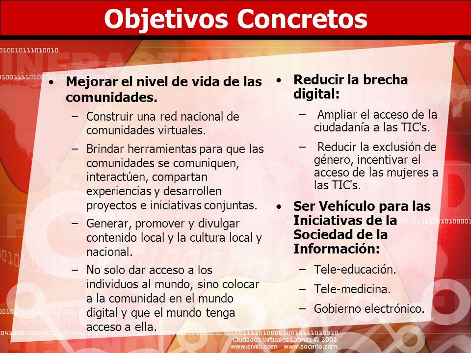 Objetivos Concretos Mejorar el nivel de vida de las comunidades.