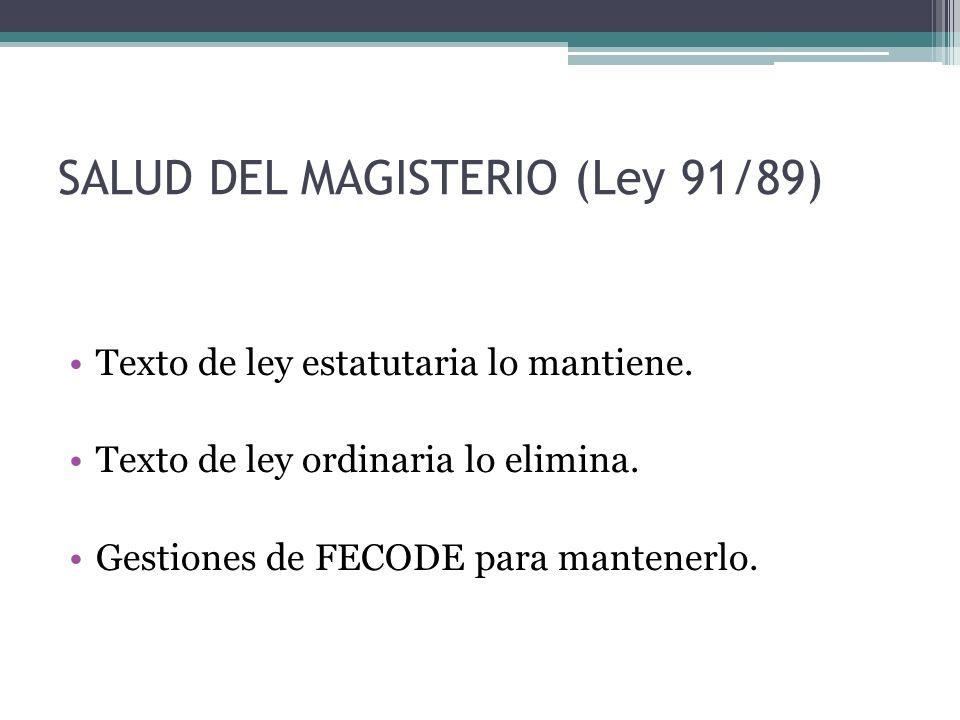 SALUD DEL MAGISTERIO (Ley 91/89)