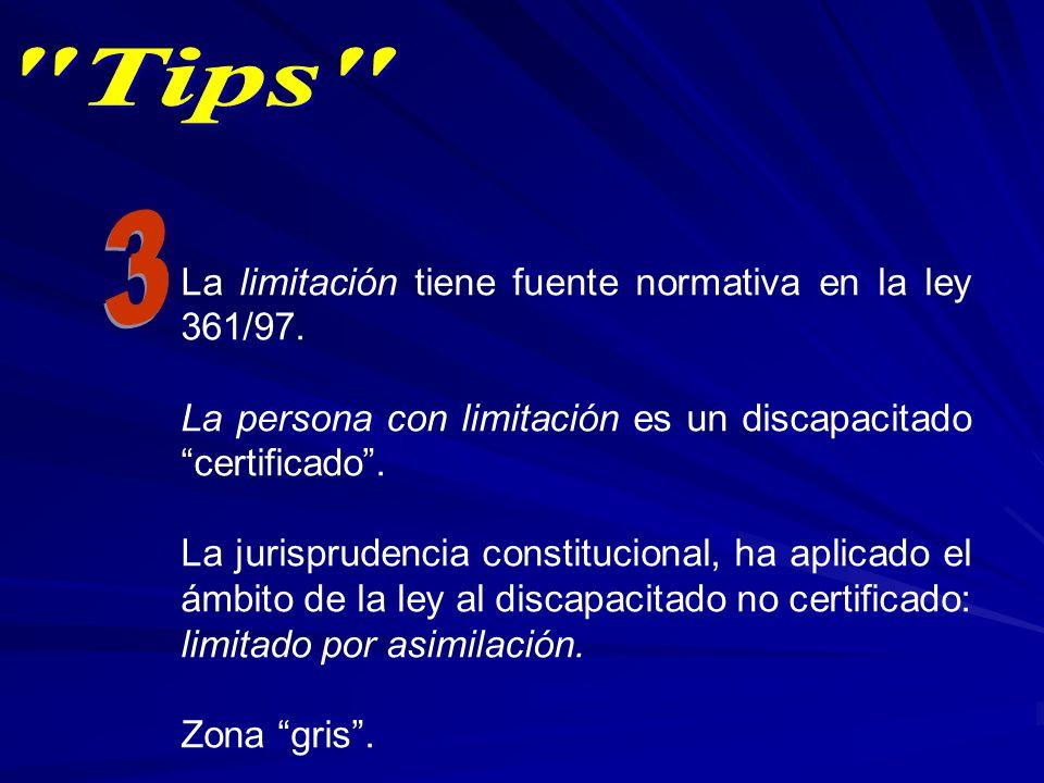3 La limitación tiene fuente normativa en la ley 361/97.
