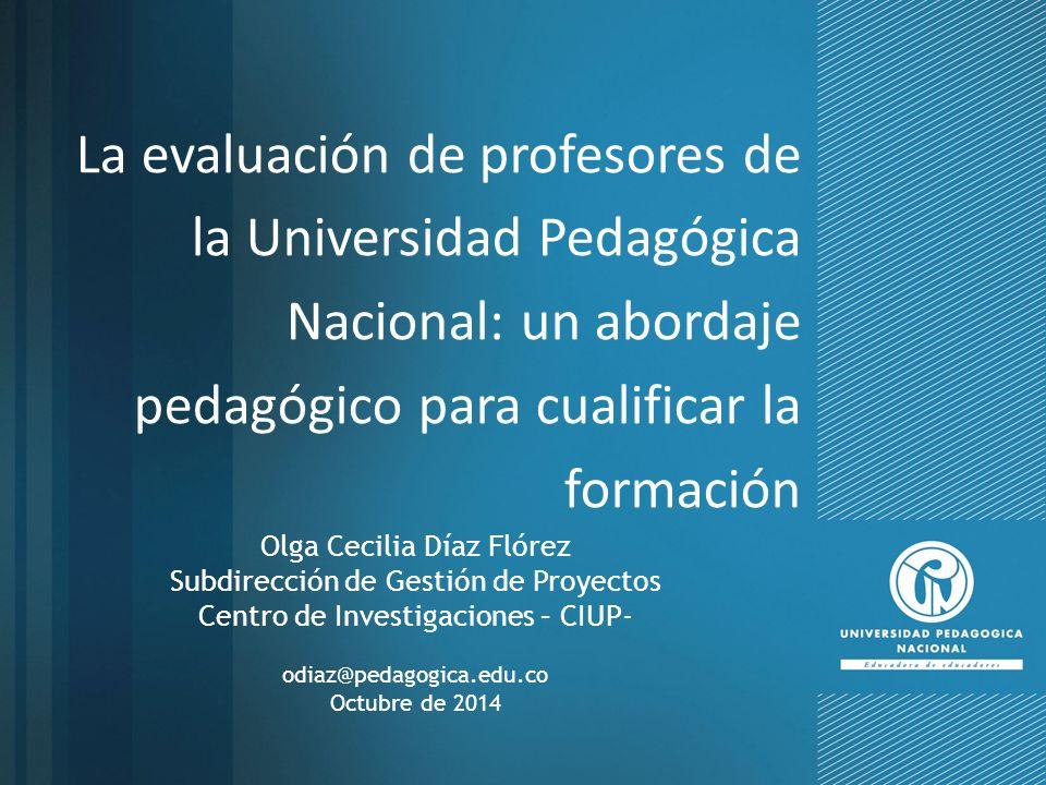 La evaluación de profesores de la Universidad Pedagógica Nacional: un abordaje pedagógico para cualificar la formación