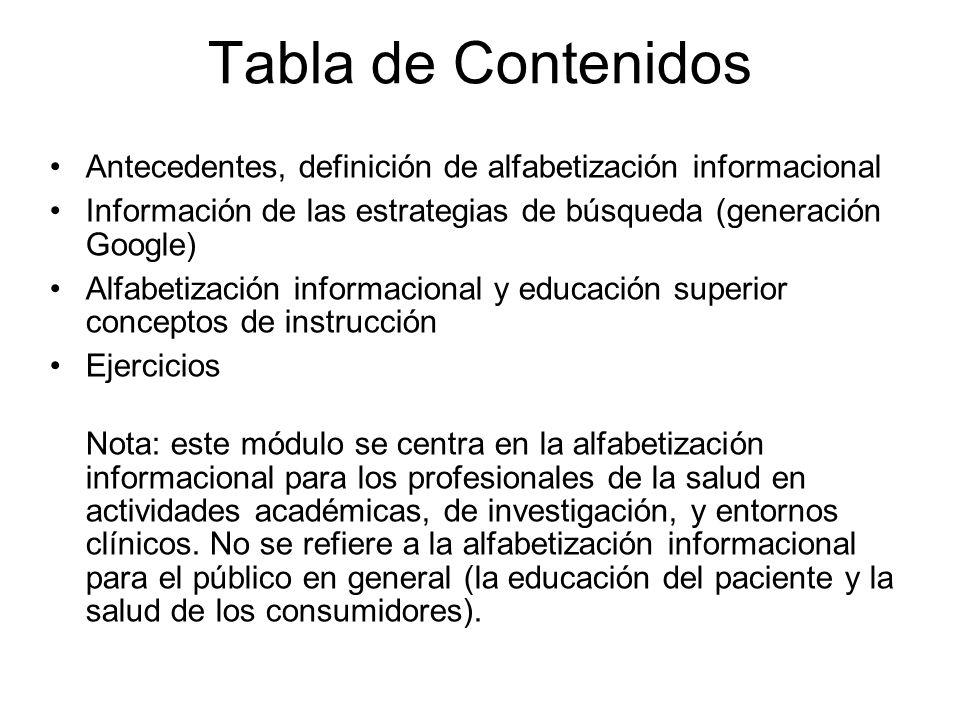 Tabla de Contenidos Antecedentes, definición de alfabetización informacional. Información de las estrategias de búsqueda (generación Google)