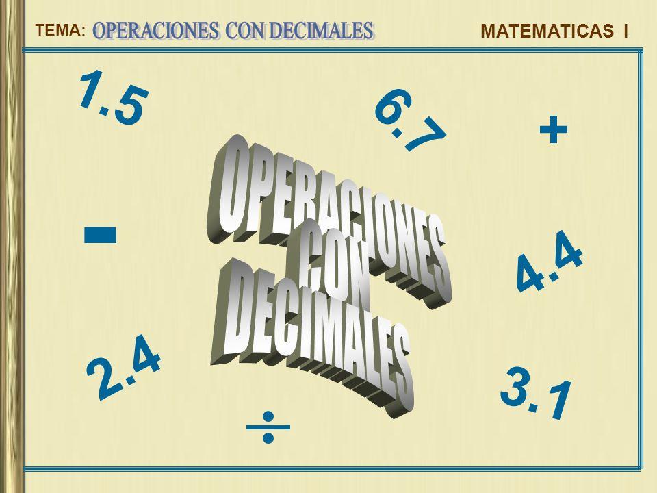 1.5 + 6.7 - OPERACIONES CON 4.4 DECIMALES 2.4 3.1