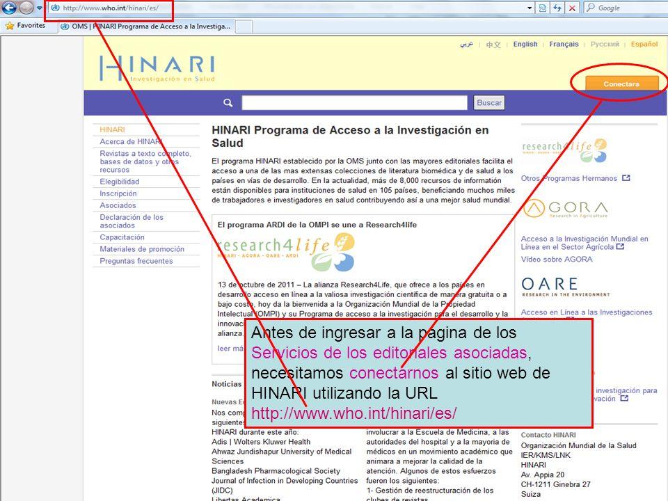 Antes de ingresar a la página de los Servicios de los editoriales asociadas, necesitamos conectarnos al sitio web de HINARI utilizando la URL http://www.who.int/hinari/es/