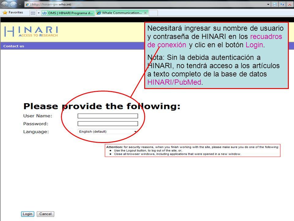 Necesitará ingresar su nombre de usuario y contraseña de HINARI en los recuadros de conexión y clic en el botón Login.