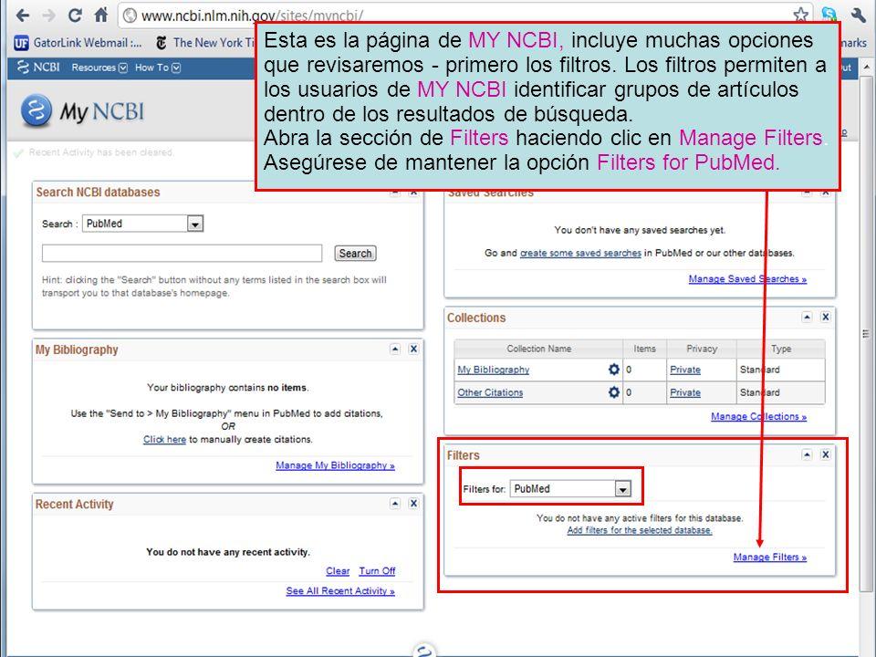 Esta es la página de MY NCBI, incluye muchas opciones que revisaremos - primero los filtros.