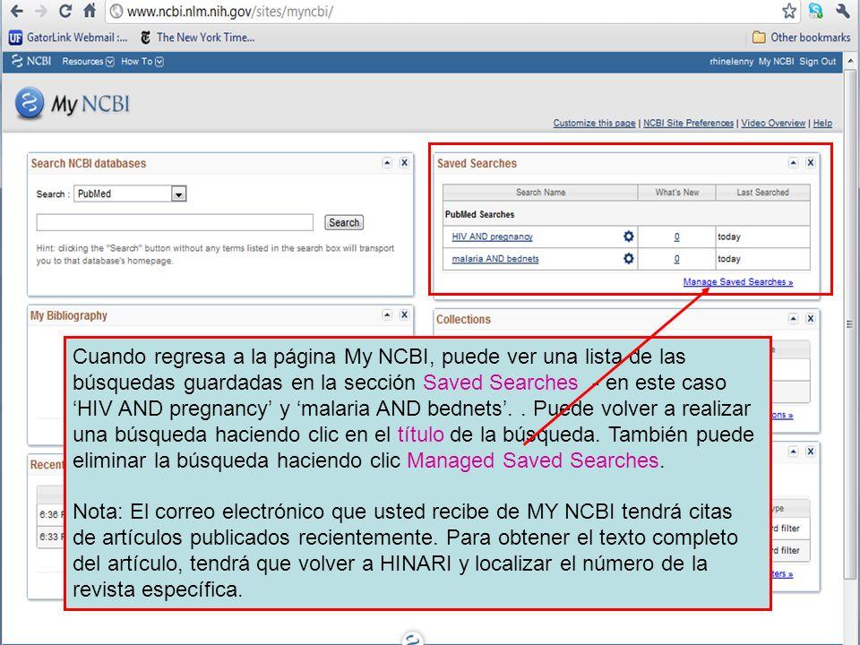 Cuando regresa a la página My NCBI, puede ver una lista de las búsquedas guardadas en la sección Saved Searches - en este caso 'HIV AND pregnancy' y 'malaria AND bednets'.