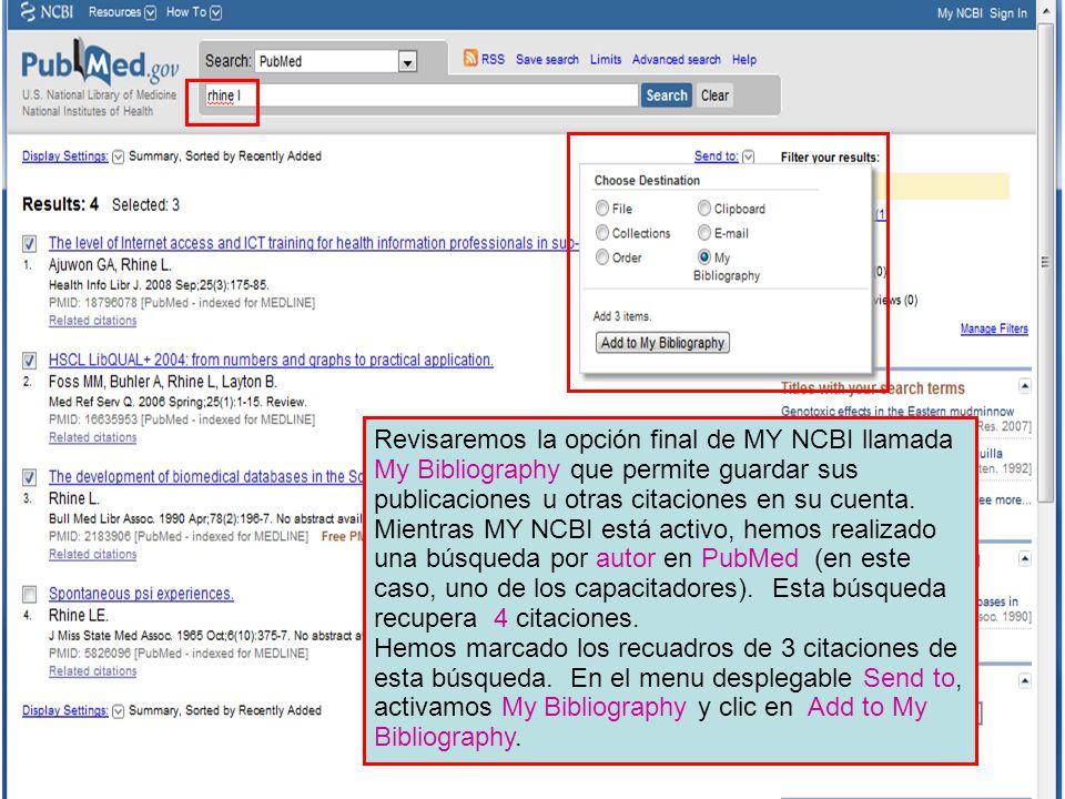 Revisaremos la opción final de MY NCBI llamada My Bibliography que permite guardar sus publicaciones u otras citaciones en su cuenta.