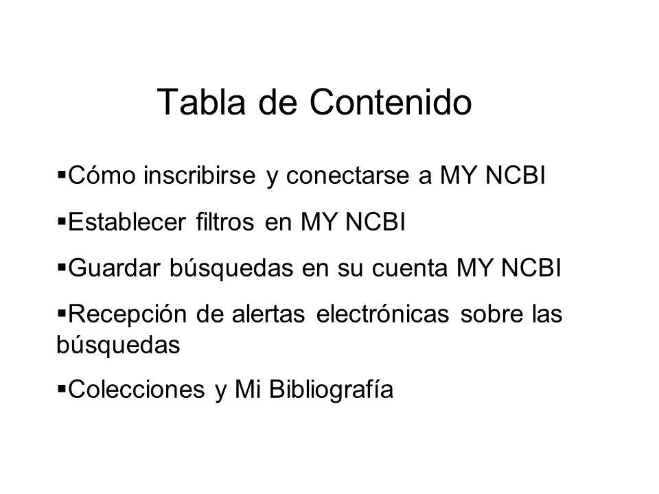Tabla de Contenido Cómo inscribirse y conectarse a MY NCBI