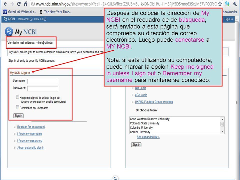 Después de colocar la dirección de My NCBI en el recuadro de de búsqueda, será enviado a esta página que comprueba su dirección de correo electrónico. Luego puede conectarse a MY NCBI.