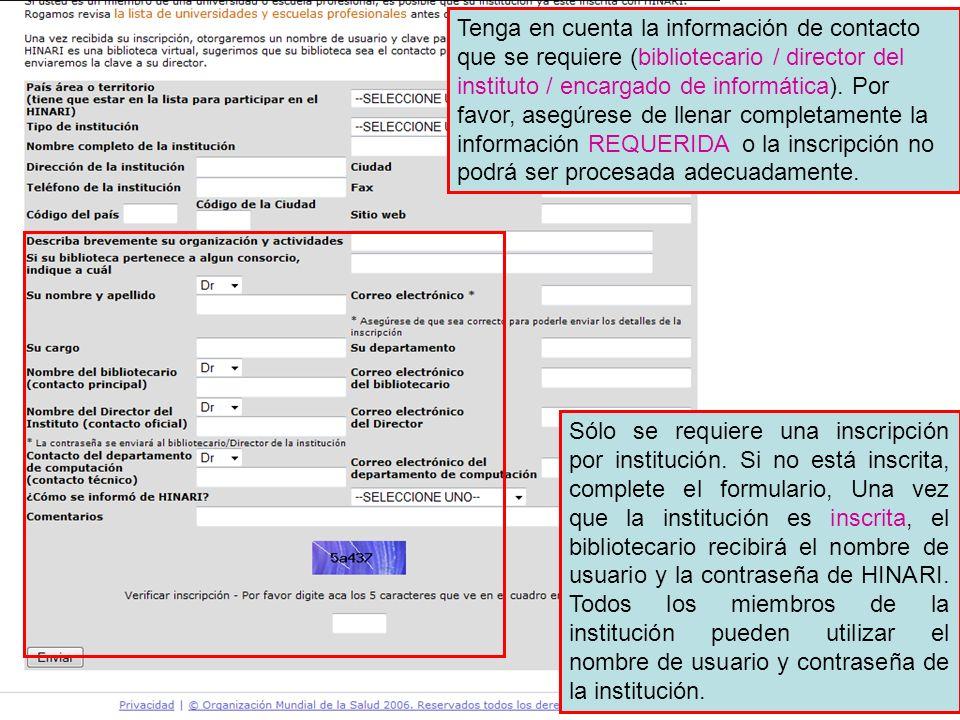 Tenga en cuenta la información de contacto que se requiere (bibliotecario / director del instituto / encargado de informática). Por favor, asegúrese de llenar completamente la información REQUERIDA o la inscripción no podrá ser procesada adecuadamente.
