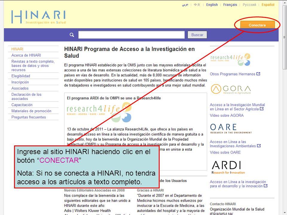 Logging in to HINARI 1Log-in to the HINARI website by clicking HINARI LOG IN Ingrese al sitio HINARI haciendo clic en el botón CONECTAR