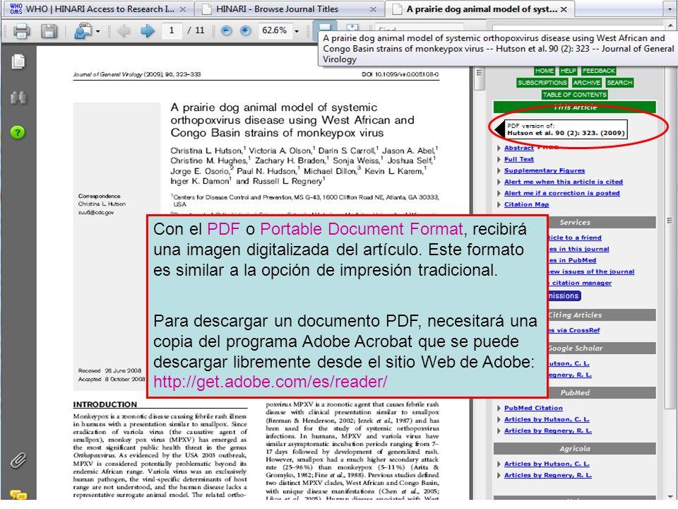 Con el PDF o Portable Document Format, recibirá una imagen digitalizada del artículo. Este formato es similar a la opción de impresión tradicional.