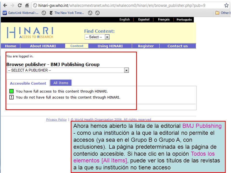 Ahora hemos abierto la lista de la editorial BMJ Publishing - como una institución a la que la editorial no permite el accesos (ya sea en el Grupo B o Grupo A, con exclusiones).
