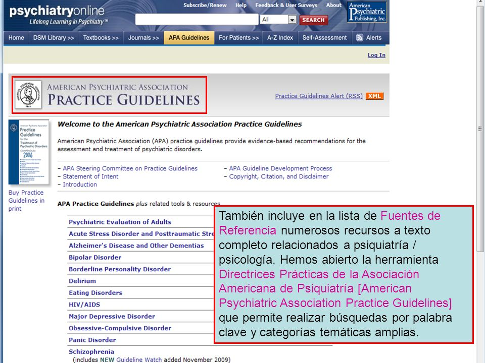 También incluye en la lista de Fuentes de Referencia numerosos recursos a texto completo relacionados a psiquiatría / psicología.