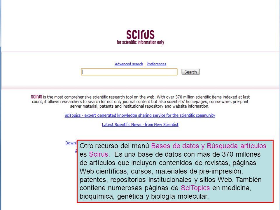Otro recurso del menú Bases de datos y Búsqueda artículos es Scirus
