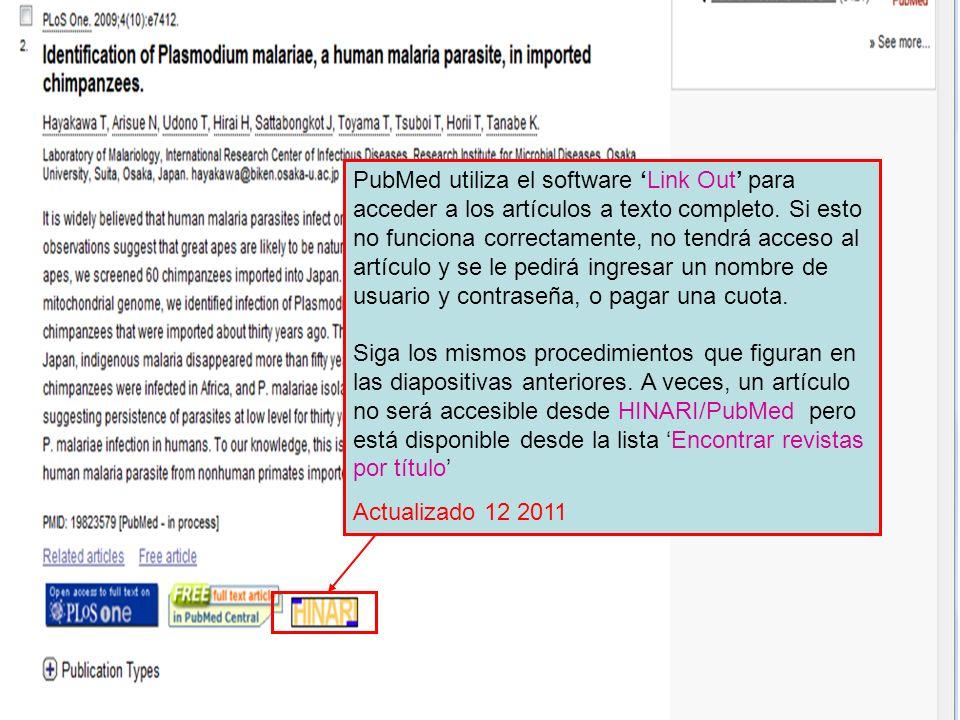 PubMed utiliza el software 'Link Out' para acceder a los artículos a texto completo. Si esto no funciona correctamente, no tendrá acceso al artículo y se le pedirá ingresar un nombre de usuario y contraseña, o pagar una cuota.