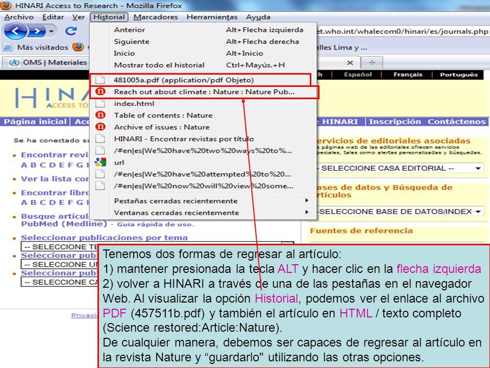 Tenemos dos formas de regresar al artículo: 1) mantener presionada la tecla ALT y hacer clic en la flecha izquierda 2) volver a HINARI a través de una de las pestañas en el navegador Web.