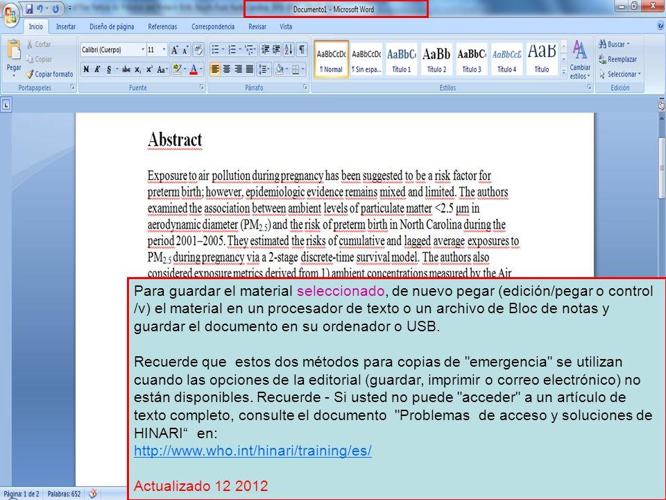 Para guardar el material seleccionado, de nuevo pegar (edición/pegar o control /v) el material en un procesador de texto o un archivo de Bloc de notas y guardar el documento en su ordenador o USB.