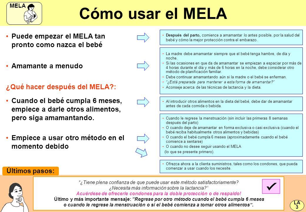 Cómo usar el MELA Puede empezar el MELA tan pronto como nazca el bebé