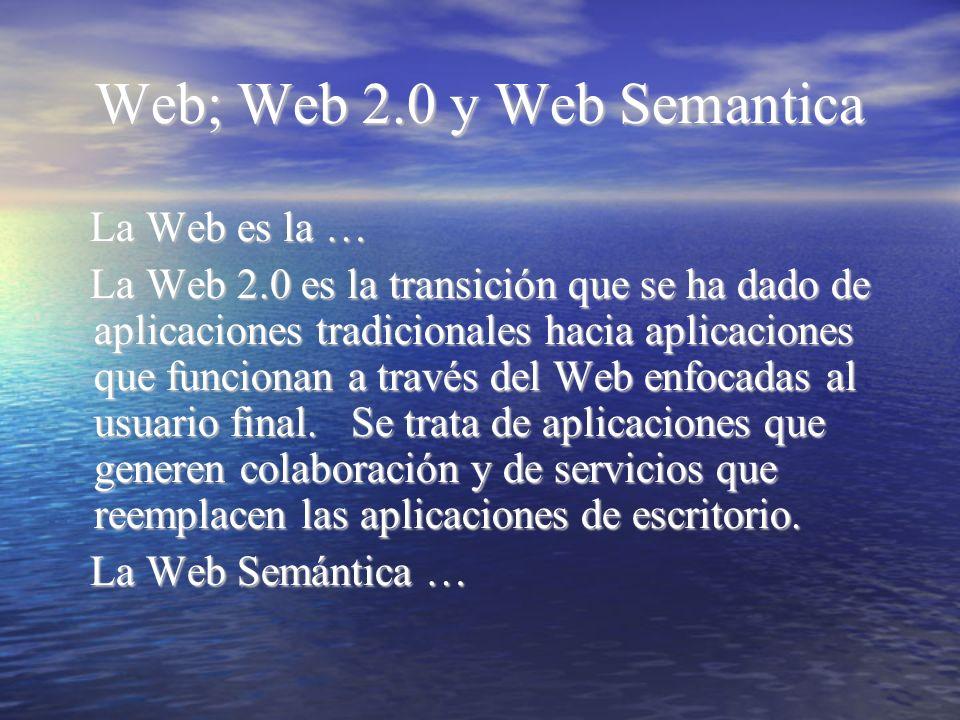 Web; Web 2.0 y Web Semantica