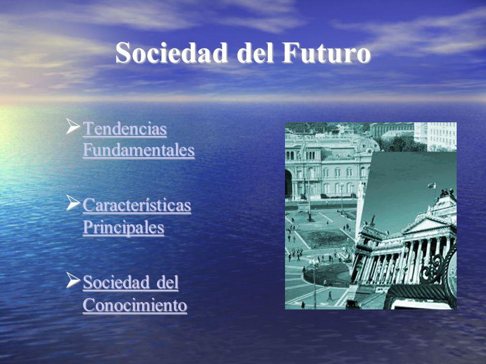 Sociedad del Futuro Tendencias Fundamentales