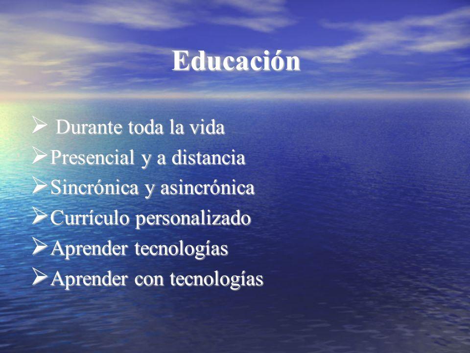 Educación Durante toda la vida Presencial y a distancia