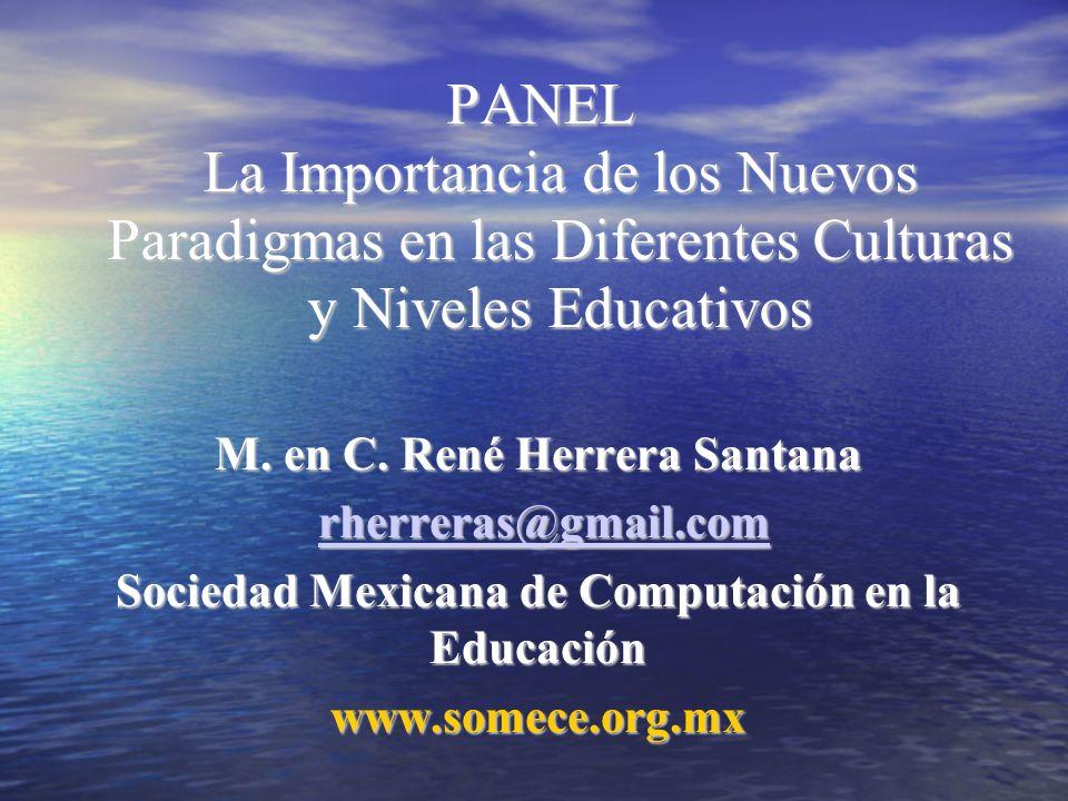 PANEL La Importancia de los Nuevos Paradigmas en las Diferentes Culturas y Niveles Educativos