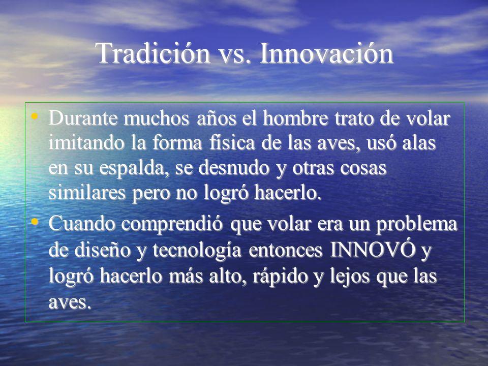 Tradición vs. Innovación