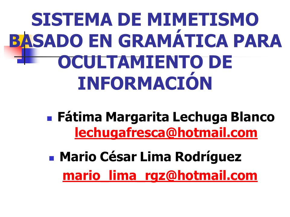 SISTEMA DE MIMETISMO BASADO EN GRAMÁTICA PARA OCULTAMIENTO DE INFORMACIÓN