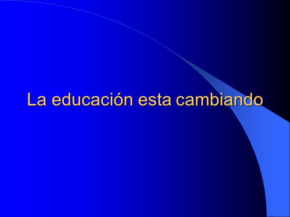 La educación esta cambiando
