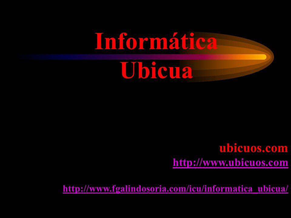 Informática Ubicua ubicuos.com http://www.ubicuos.com