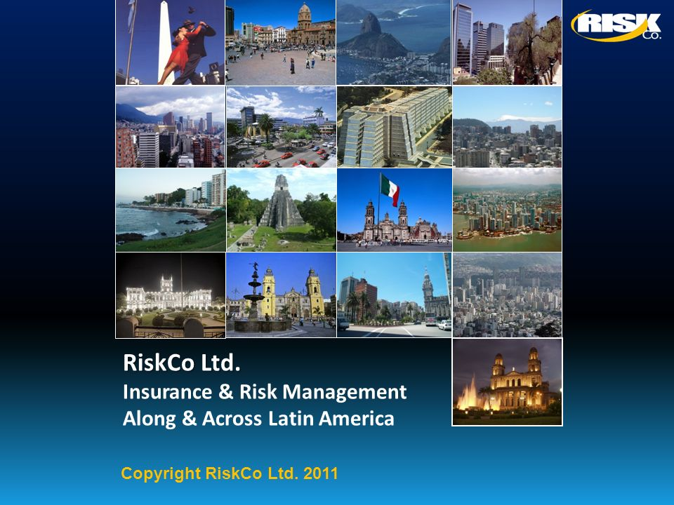 RiskCo Ltd. Insurance & Risk Management Along & Across Latin America