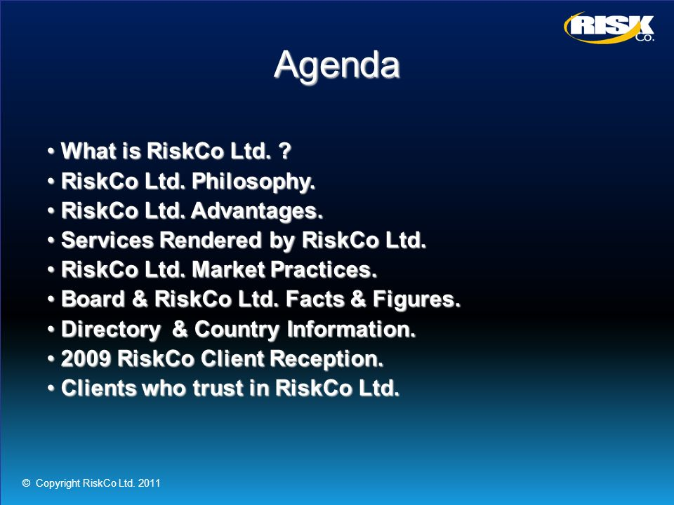 Agenda What is RiskCo Ltd. RiskCo Ltd. Philosophy.