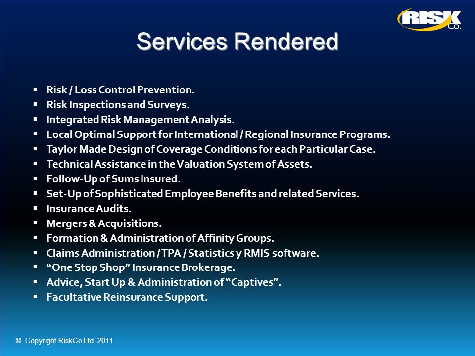 Services Rendered Risk / Loss Control Prevention.