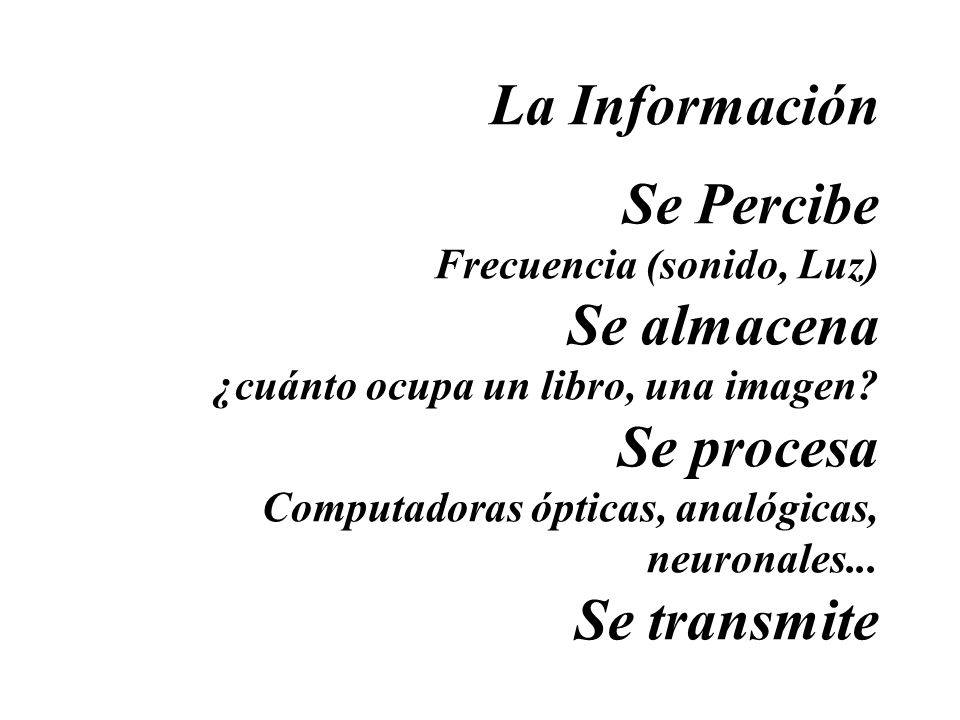 La Información Se Percibe Frecuencia (sonido, Luz) Se almacena ¿cuánto ocupa un libro, una imagen.