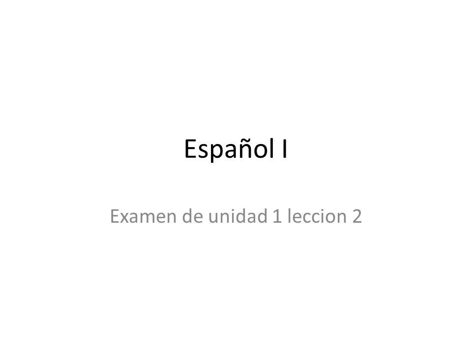 Examen de unidad 1 leccion 2