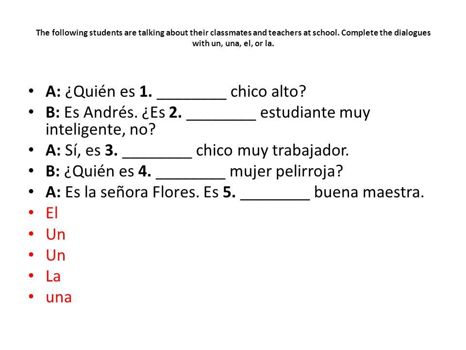 A: ¿Quién es 1. ________ chico alto