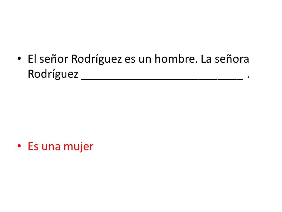 El señor Rodríguez es un hombre