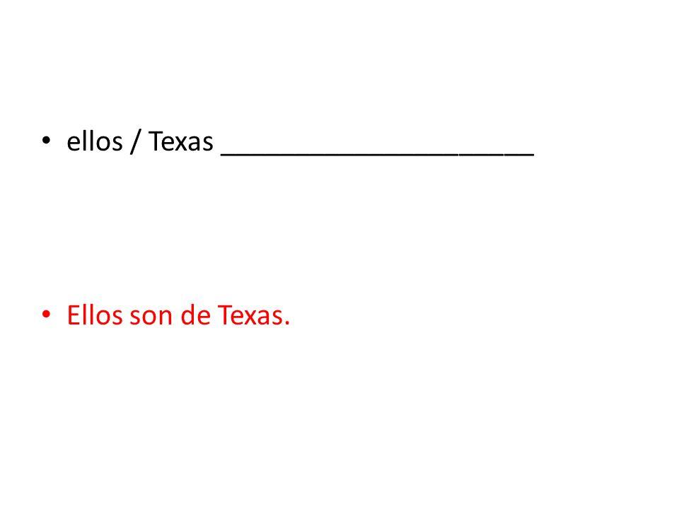 ellos / Texas _____________________