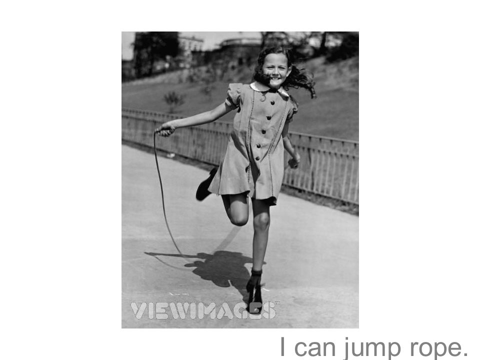 I can jump rope.