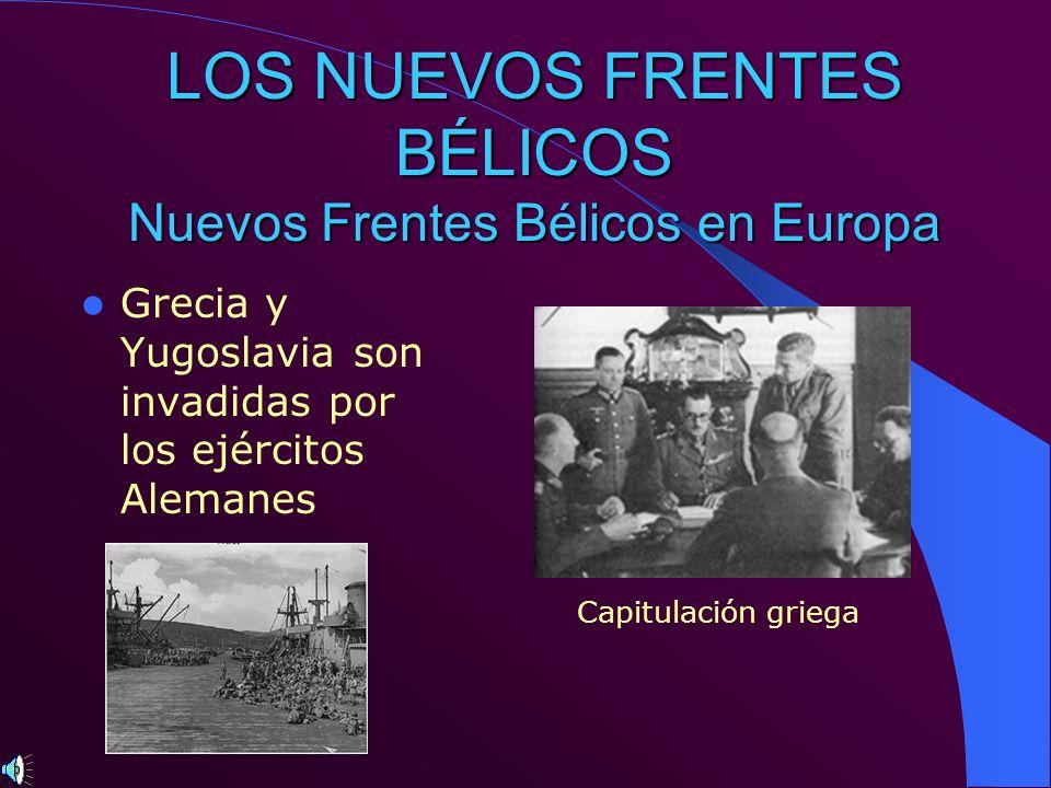 LOS NUEVOS FRENTES BÉLICOS Nuevos Frentes Bélicos en Europa