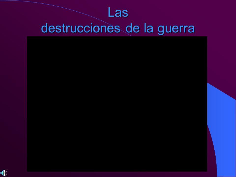 Las destrucciones de la guerra