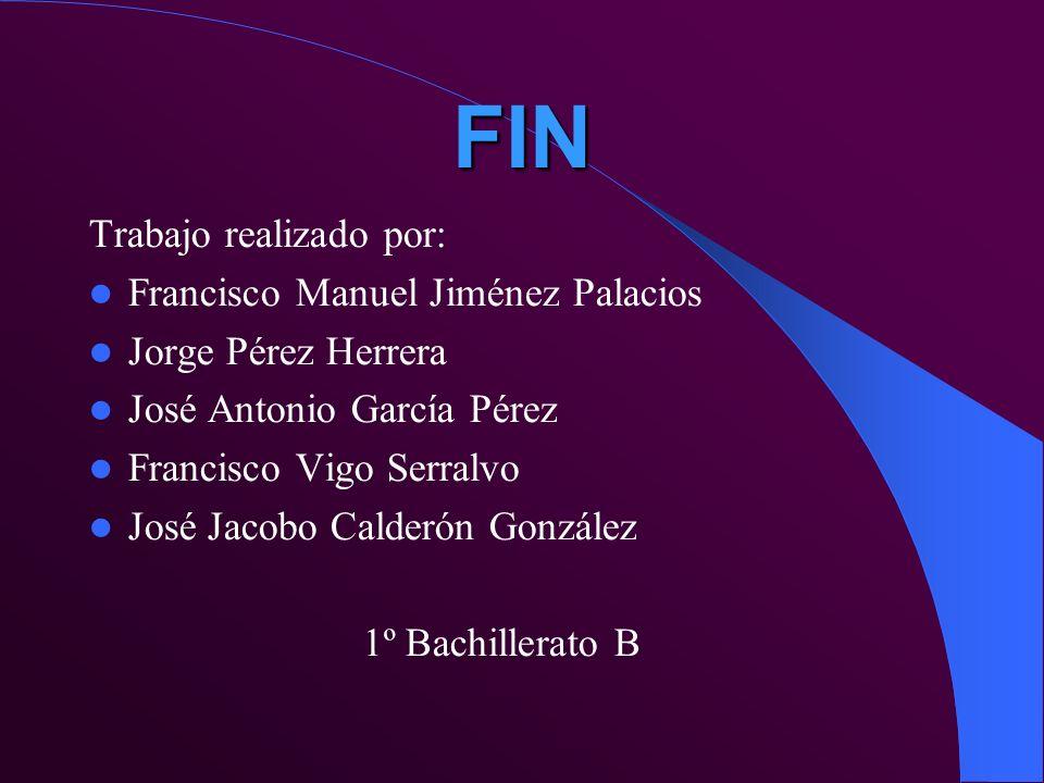 FIN Trabajo realizado por: Francisco Manuel Jiménez Palacios
