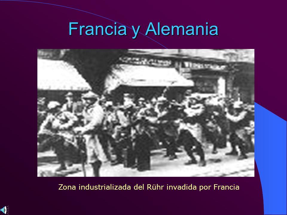 Francia y Alemania Zona industrializada del Rühr invadida por Francia