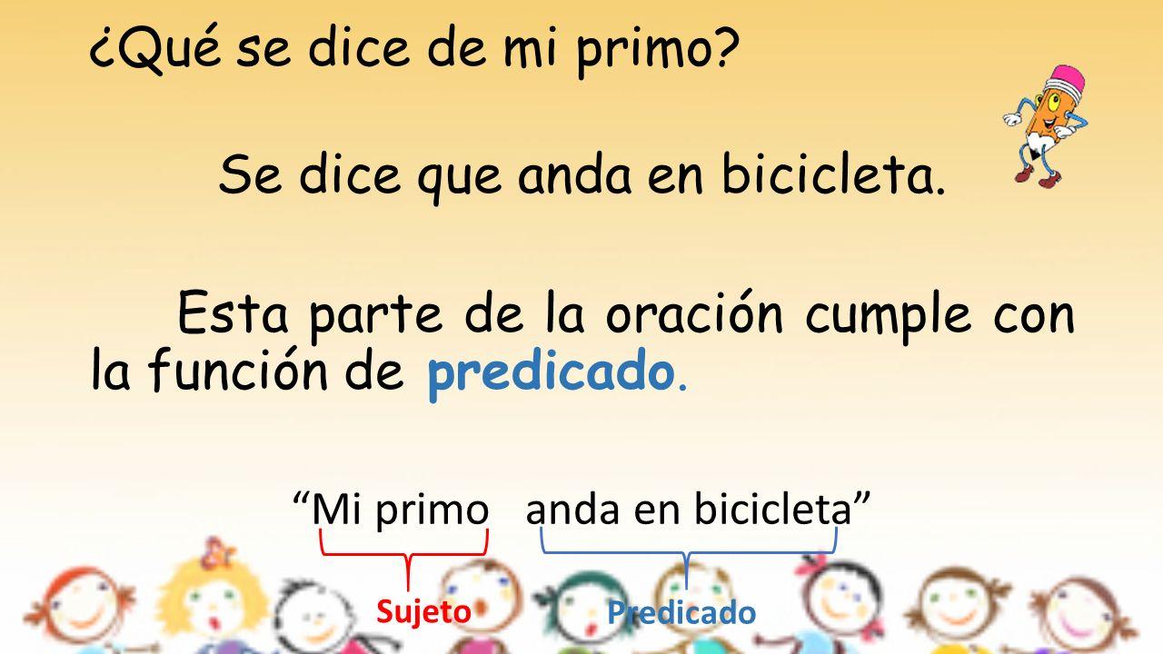 Se dice que anda en bicicleta.