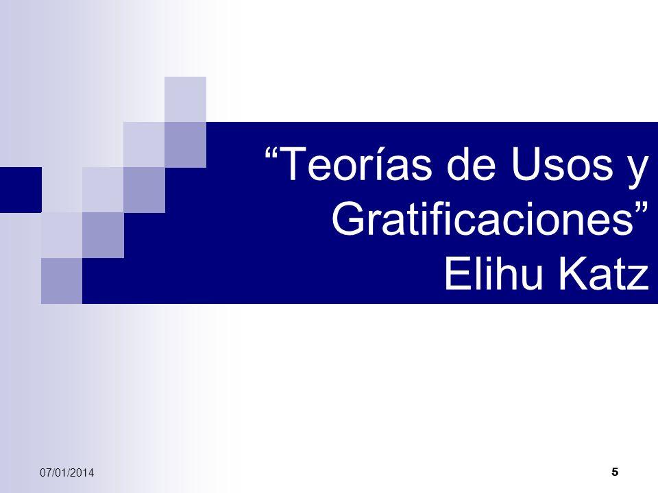 Teorías de Usos y Gratificaciones Elihu Katz
