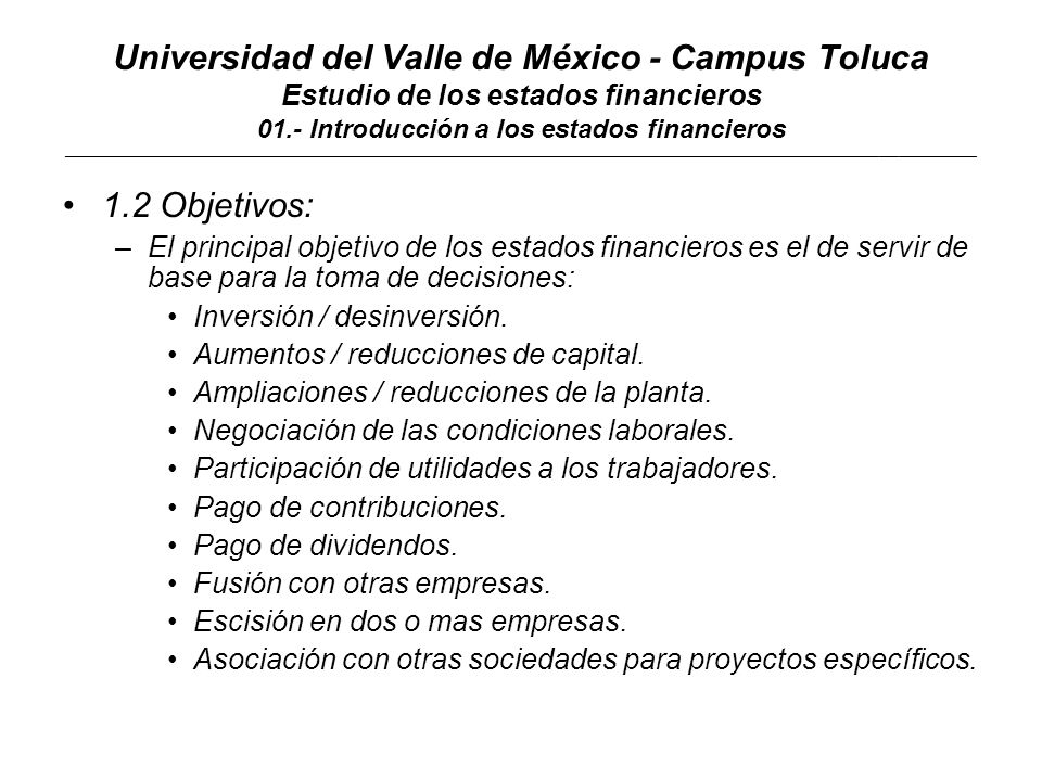 Universidad del Valle de México - Campus Toluca Estudio de los estados financieros 01.- Introducción a los estados financieros ____________________________________________________________________________________________________________________________________________